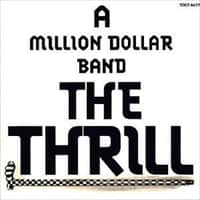 A MILLION DOLLAR BAND THE THRILL|THE THRILL / ザ・スリル