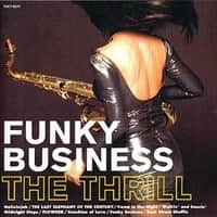 FUNKY BUSINESS|THE THRILL / ザ・スリル