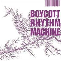 BOYCOTT RHYTHM MACHINE| オムニバス, 渋さ知らズ, DATE COURSE PENTAGON ROYAL GARDEN, ROVO, VINCENT ATMICUS, 大友良英