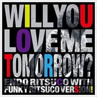 Will You Love Me Tomorrow?| 遠藤律子with Funky Ritsuco Version!