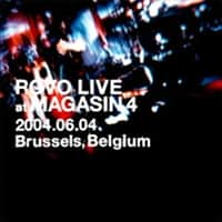 LIVE at MAGASIN4 2004.06.04 Brussels, Belgium|ROVO(ロボ
